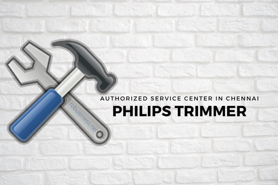 Authorized Philips Trimmer service center in Chennai