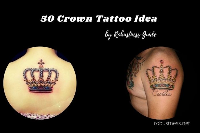 50 Crown Tattoo Designs by Robustness Guide