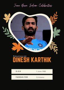 Dinesh Karthik June born Indian Cricketer