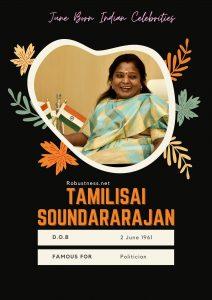 Indian politician Tamilisai Born in june