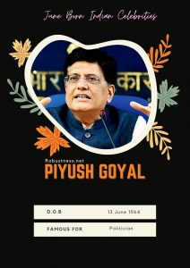 Piyush Goyal Indian Politician date of birth in june