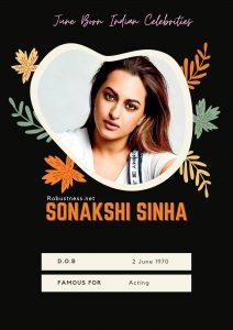 Sonakashi Sinha born in june