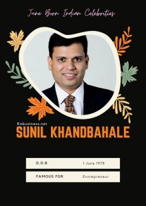 Sunil Khandbahale indian entrepreneur born in june