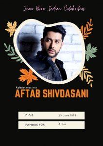 aftab shivdasan born in june