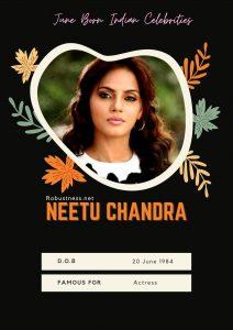bihar born actress neetu chandra birthday in june
