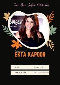 film producer ekta kapoor date of birth is in june month