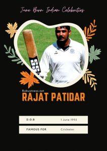 indian celebrities born in june Rajat Patidar
