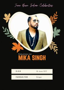indian playback singer mika singh birthday in june