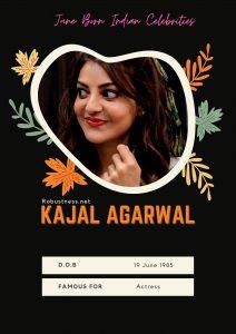 kajal agarwal indian celebrity birthday in june