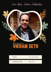 novelist vikram seth born in june