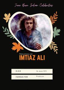 producer imtiyaz ali born in june