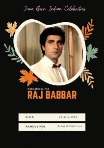 raj babbar one of indian celebrities whose birthday in june