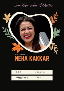 singer neha kakkar birthday in june